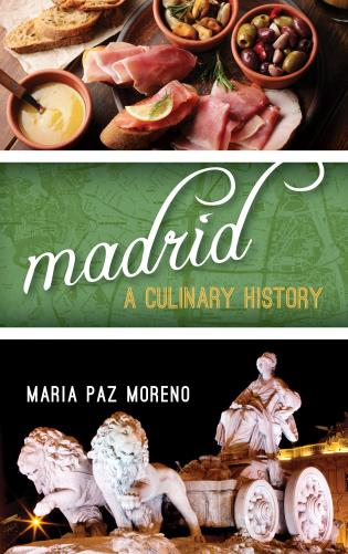 Cover image for the book Madrid: A Culinary History