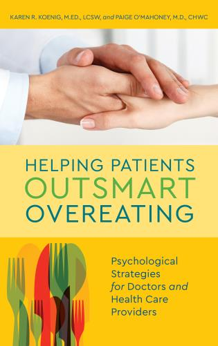 Cover image for the book Helping Patients Outsmart Overeating: Psychological Strategies for Doctors and Health Care Providers