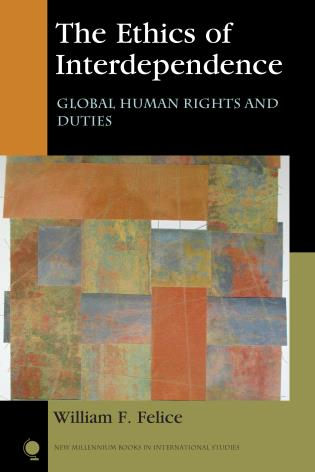 Cover image for the book The Ethics of Interdependence: Global Human Rights and Duties