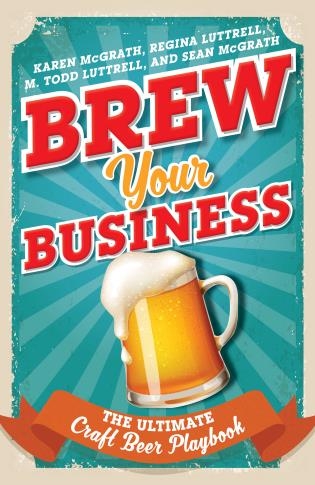 Cover image for the book Brew Your Business: The Ultimate Craft Beer Playbook