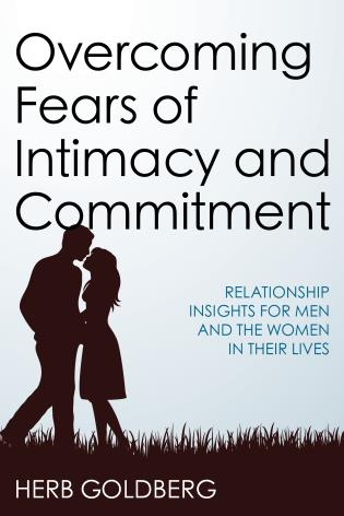 Cover image for the book Overcoming Fears of Intimacy and Commitment: Relationship Insights for Men and the Women in Their Lives