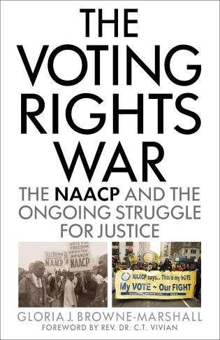 Cover image for the book The Voting Rights War: The NAACP and the Ongoing Struggle for Justice
