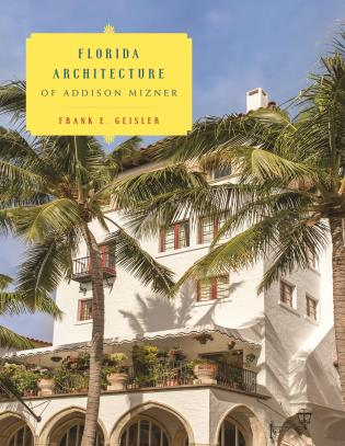 Cover image for the book Florida Architecture of Addison Mizner
