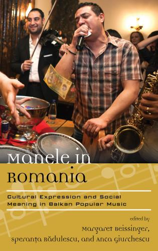 Cover image for the book Manele in Romania: Cultural Expression and Social Meaning in Balkan Popular Music