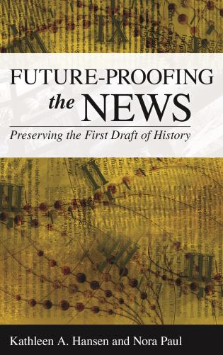 Cover image for the book Future-Proofing the News: Preserving the First Draft of History