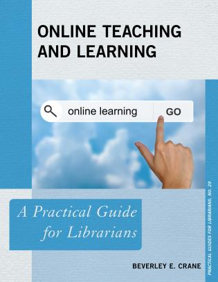 Cover image for the book Online Teaching and Learning: A Practical Guide for Librarians