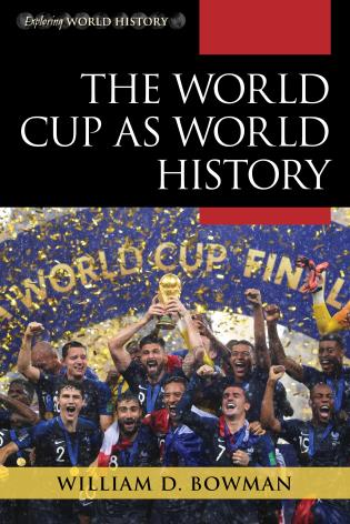 Cover image for the book The World Cup as World History