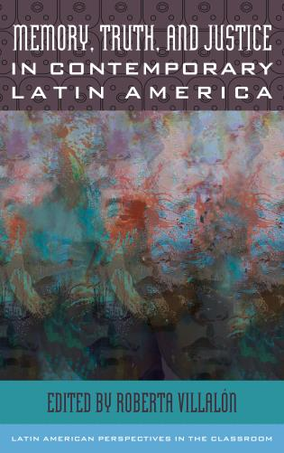 Cover image for the book Memory, Truth, and Justice in Contemporary Latin America