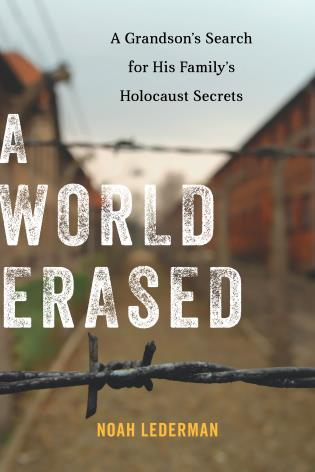 Cover image for the book A World Erased: A Grandson's Search for His Family's Holocaust Secrets