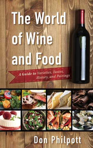 Cover image for the book The World of Wine and Food: A Guide to Varieties, Tastes, History, and Pairings