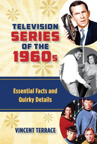 Cover image for the book Television Series of the 1960s: Essential Facts and Quirky Details