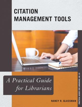 Cover image for the book Citation Management Tools: A Practical Guide for Librarians