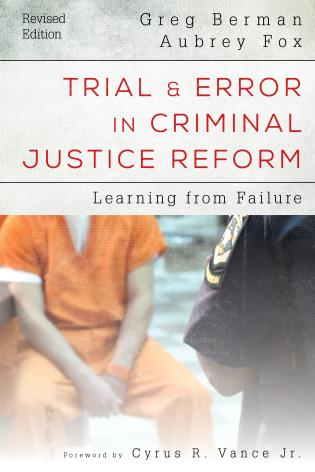 Cover image for the book Trial and Error in Criminal Justice Reform: Learning from Failure, Revised Edition