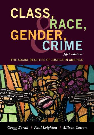 Cover image for the book Class, Race, Gender, and Crime: The Social Realities of Justice in America, Fifth Edition