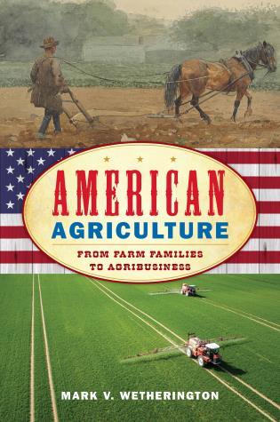 Cover image for the book American Agriculture: From Farm Families to Agribusiness