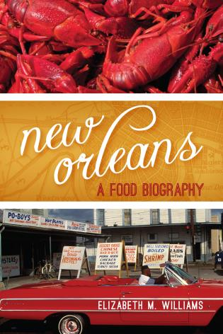 Cover image for the book New Orleans: A Food Biography