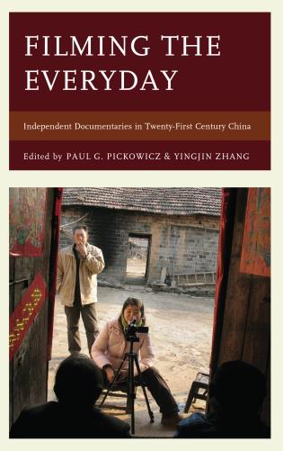 Cover image for the book Filming the Everyday: Independent Documentaries in Twenty-First-Century China