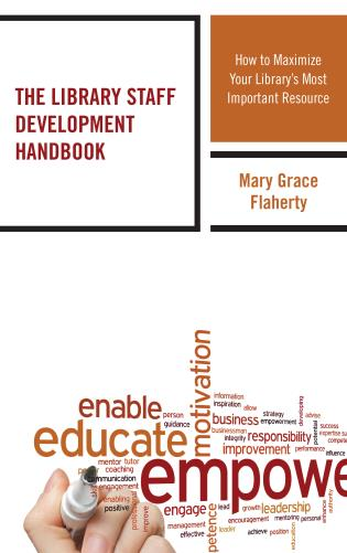 Cover image for the book The Library Staff Development Handbook: How to Maximize Your Library's Most Important Resource