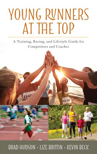 Cover image for the book Young Runners at the Top: A Training, Racing, and Lifestyle Guide for Competitors and Coaches