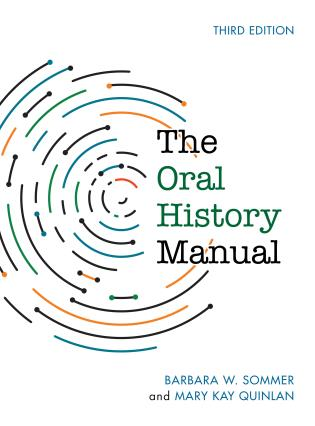 Cover image for the book The Oral History Manual, Third Edition