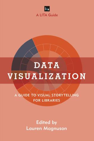Cover image for the book Data Visualization: A Guide to Visual Storytelling for Libraries