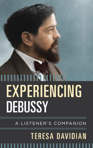 Cover image for the book Experiencing Debussy: A Listener's Companion