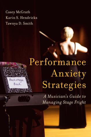 Cover image for the book Performance Anxiety Strategies: A Musician's Guide to Managing Stage Fright