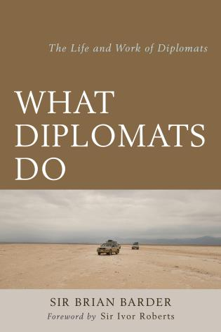 Cover image for the book What Diplomats Do: The Life and Work of Diplomats