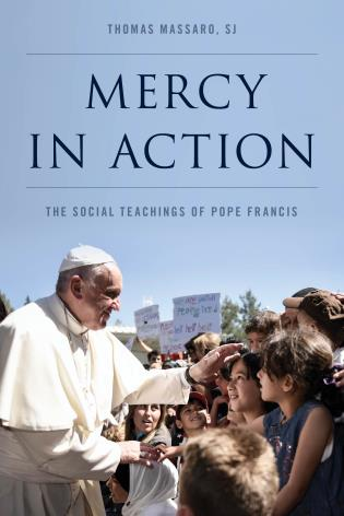 Cover image for the book Mercy in Action: The Social Teachings of Pope Francis