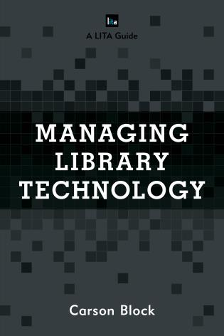 Cover image for the book Managing Library Technology: A LITA Guide