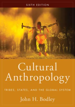Cover:Cultural Anthropology : Tribes, States, and the Global System