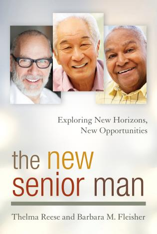 Cover image for the book The New Senior Man: Exploring New Horizons, New Opportunities