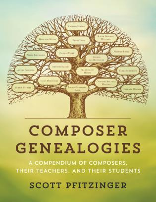 Cover image for the book Composer Genealogies: A Compendium of Composers, Their Teachers, and Their Students