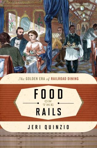 Cover image for the book Food on the Rails: The Golden Era of Railroad Dining