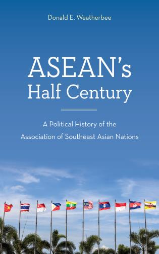 Cover image for the book ASEAN's Half Century: A Political History of the Association of Southeast Asian Nations