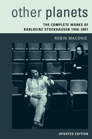 Cover image for the book Other Planets: The Complete Works of Karlheinz Stockhausen 1950–2007, Updated Edition