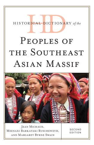 Cover image for the book Historical Dictionary of the Peoples of the Southeast Asian Massif, Second Edition