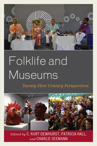 Cover image for the book Folklife and Museums: Twenty-First Century Perspectives