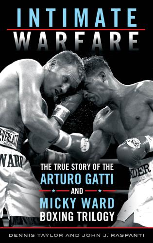 Cover image for the book Intimate Warfare: The True Story of the Arturo Gatti and Micky Ward Boxing Trilogy