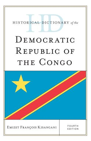Cover image for the book Historical Dictionary of the Democratic Republic of the Congo, Fourth Edition