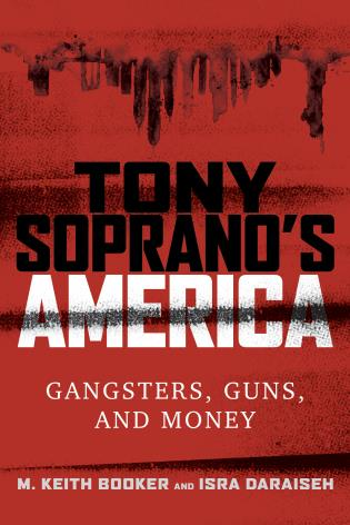Cover image for the book Tony Soprano's America: Gangsters, Guns, and Money