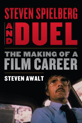 Cover image for the book Steven Spielberg and Duel: The Making of a Film Career