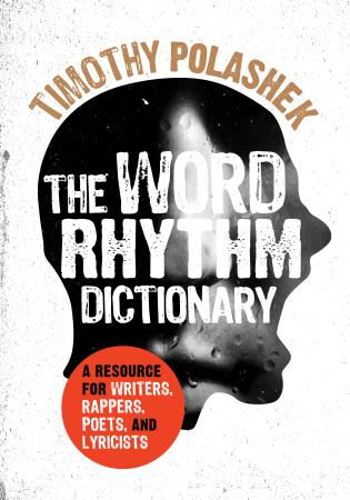 Cover image for the book The Word Rhythm Dictionary: A Resource for Writers, Rappers, Poets, and Lyricists