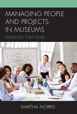 Managing people and projects in museums strategies that work hardback 7900 paperback 3500 ebook fandeluxe Images