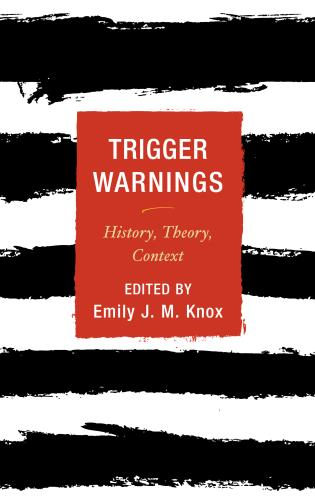 Cover image for the book Trigger Warnings: History, Theory, Context