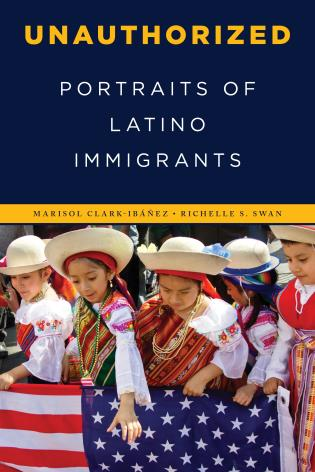 Cover image for the book Unauthorized: Portraits of Latino Immigrants