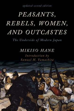 Cover image for the book Peasants, Rebels, Women, and Outcastes: The Underside of Modern Japan, Updated Second Edition