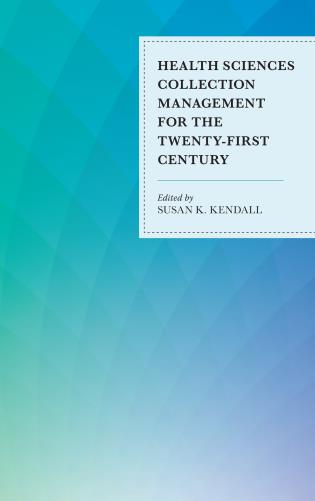 Cover image for the book Health Sciences Collection Management for the Twenty-First Century