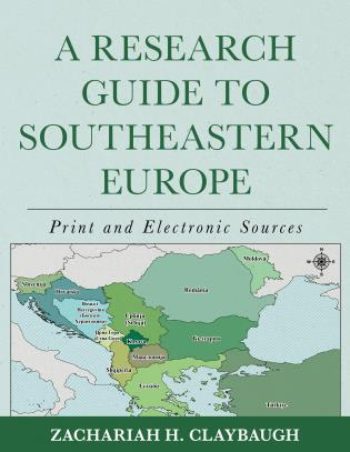 Cover image for the book A Research Guide to Southeastern Europe: Print and Electronic Sources