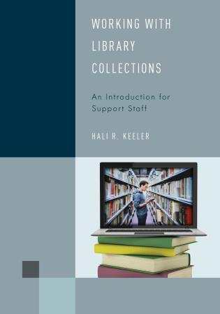 Cover image for the book Working with Library Collections: An Introduction for Support Staff